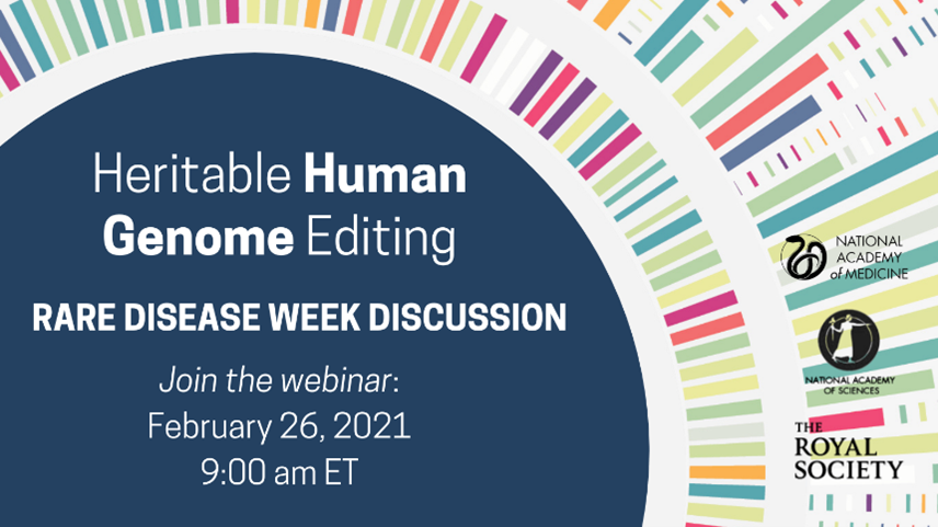 Heritable Human Genome Editing Rare Disease Week Discussion
